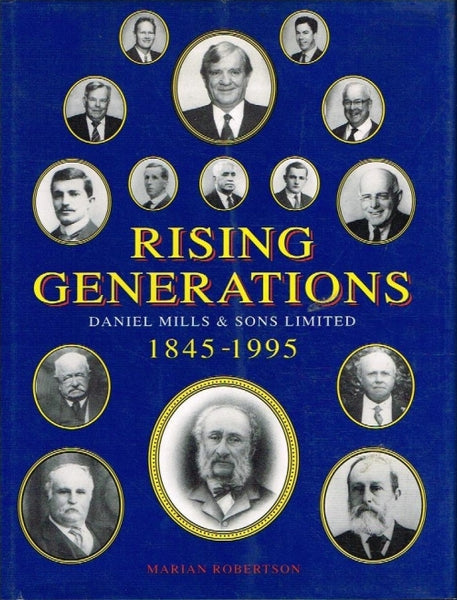 Rising generations Daniel Mills & sons limited 1845-1995 Marian Robertson