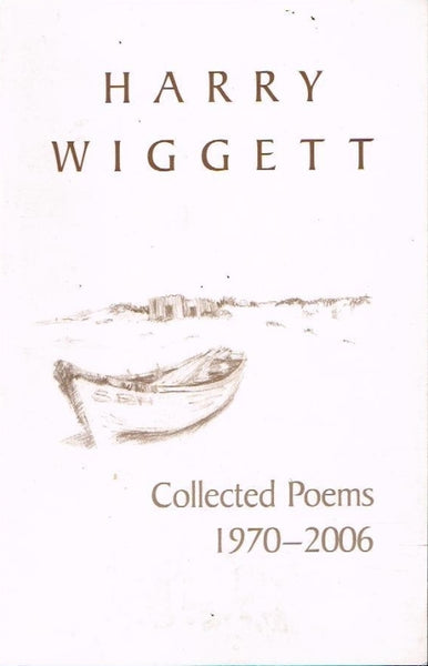 Collected poems 1970-2006 Harry Wiggett ( Mandela's prison priest )