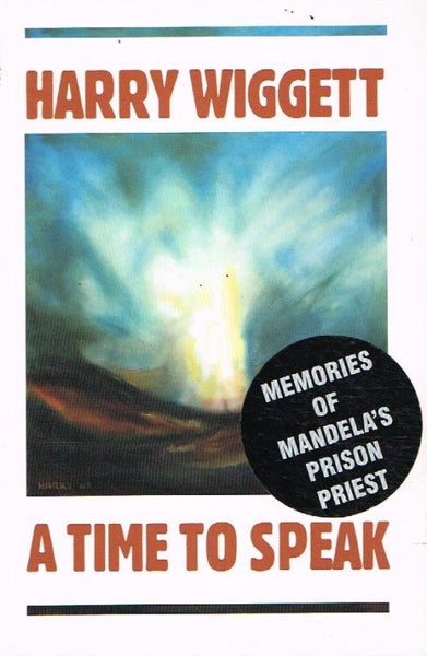 A time to speak Harry Wiggett ( Mandela's prison priest )