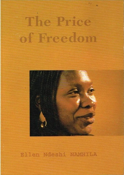 The price of freedom Ellen Ndeshi Namhila