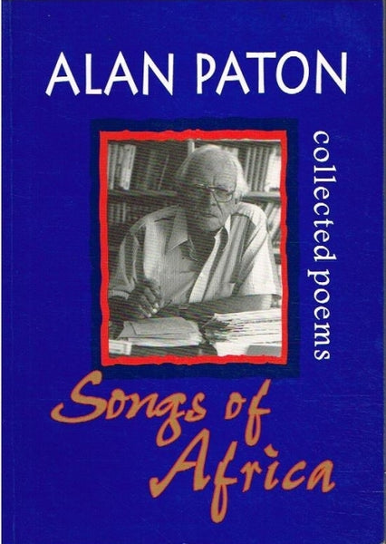 Songs of Africa collected poems Alan Paton