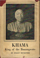 Khama king of the Bamangwato by Julian Mockford ( first editon 1931-scarce )