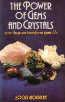 The power of gems and crystals Soozi Holbeche