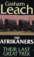 The Afrikaners their last great trek Graham Leach