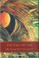 The fall of the human intellect A Parthasarathy