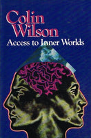 Access to inner worlds Colin Wilson