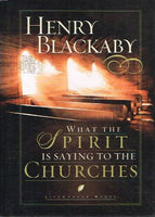 What the spirit is saying to the churches Henry Blackaby