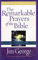 The remarkable prayers of the bible Jim George