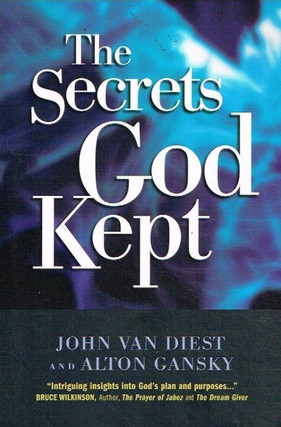 The secrets God kept John van Diest and Anton Gansky