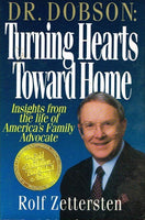 Dr Dobson:turning hearts toward home Rolf Zettersten
