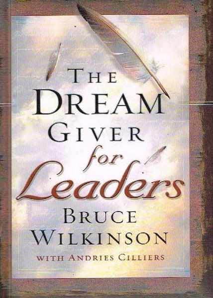 The dream giver for leaders Bruce Wilkinson with Andries Cilliers