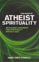 The book of atheist spirituality Andre Comte-Sponville