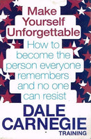 Make yourself unforgettable Dale Carnegie