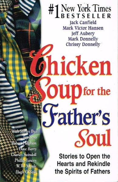 Chicken soup for the father's soul Jack Canfield,Mark Victor Hansen