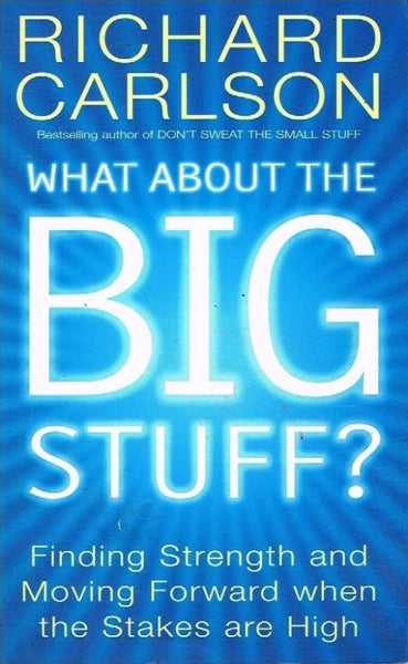 What about the big stuff ? Richard Carlson