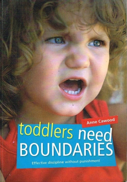 Toddlers need boundaries Anne Cawood