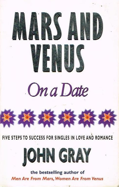 Mars and Venus on a date John Gray