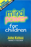 Mind power for children John Kehoe