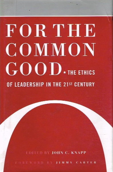 For the common good edited by John C Knapp foreword by Jimmy Carter