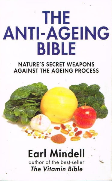 The anti-ageing bible Earl Mindell