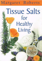 Tissue salts for healthy living Margaret Roberts