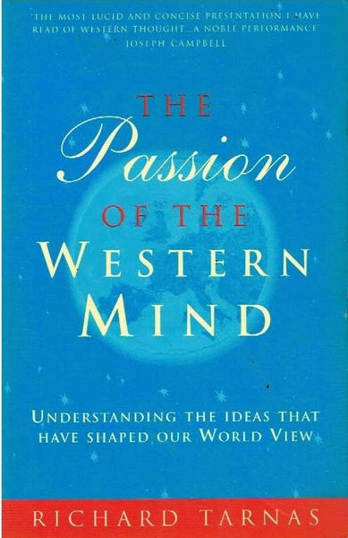 The passion of the western mind Richard Tarnas