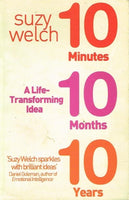 10 minutes 10 months 10 years a life transforming idea Suzy Welch
