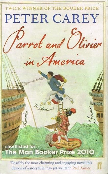 Parrot and Olivier in America Peter Carey