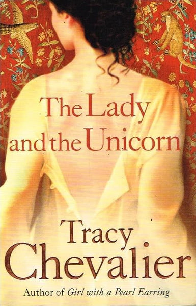 The lady and the unicorn Tracy Chevalier
