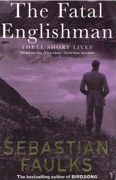 The fatal englishman Sebastian Faulks