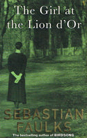The girl at the Lion d'Or Sebastian Faulks
