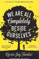 We are all completely besides ourselves Karen Joy Fowler