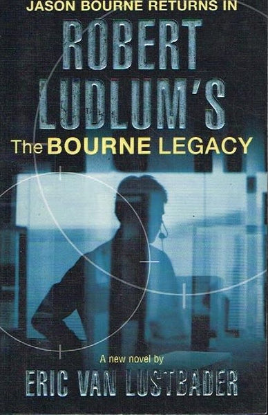 Robert Ludlum's the Bourne legacy Eric van Lustbader