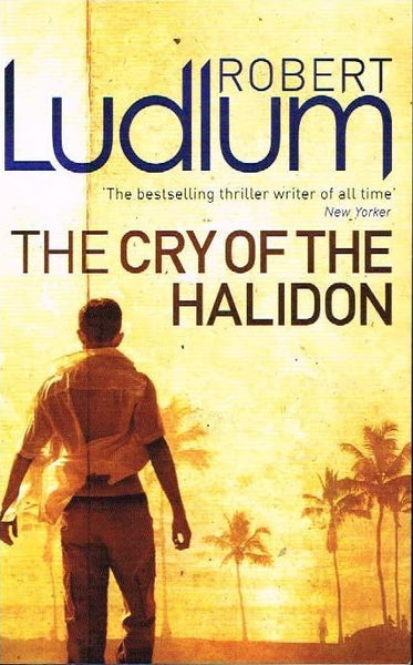 The cry of the halidon Robert Ludlum