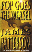 Pop goes the weasel James Patterson