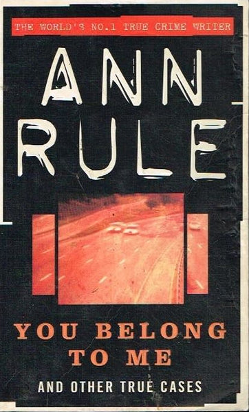 You belong to me Ann Rule