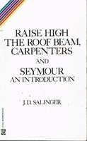 Raise high the roof beam, carpenters and Seymour an introduction J D Salinger