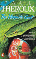 Mosquito coast Paul Theroux