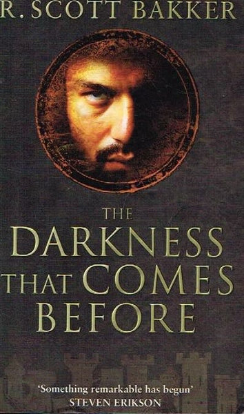 The darkness that comes before R Scott Bakker