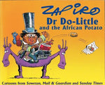 Dr Do-little and the African potato Zapiro