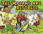 The madams are restless Madam & Eve