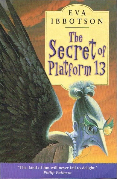 The secret of platform 13 Eva Ibbotson