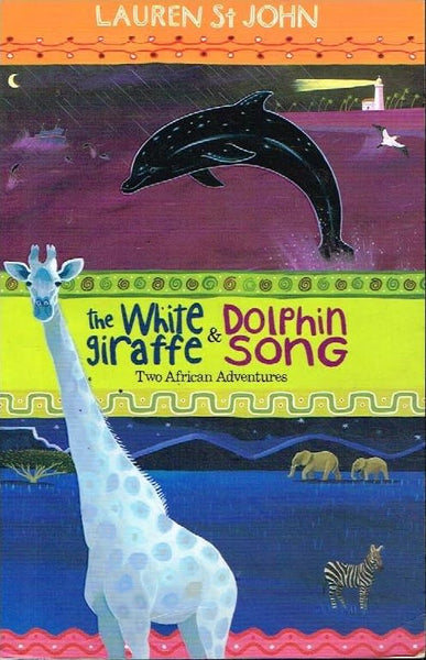 The white giraffe & dolphin song Lauren St John