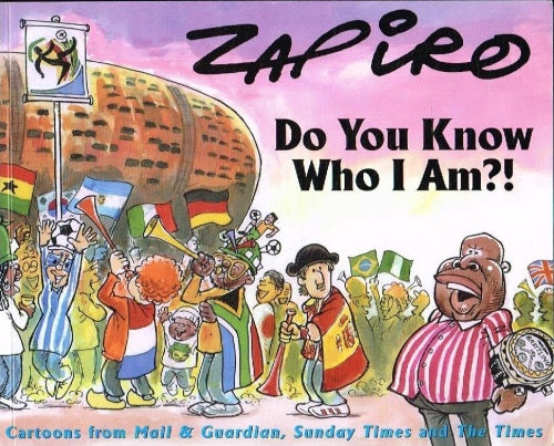 Do you know who I am ? Zapiro