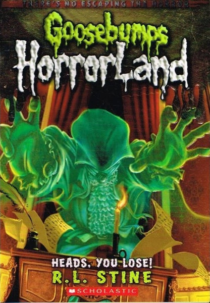 Goosebumps horrorland Heads,you lose R L Stine