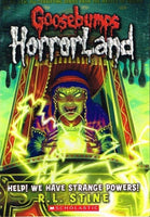 Goosebumps horrorland Help ! we have strange powers ! R L Stine