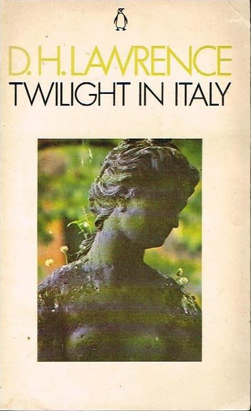 Twilight in Italy D H Lawrence