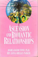 Ascension and romantic relationships Joshua David Stone Ph.D. Rev Janna Shelley Parker