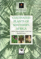 Cultivated plants of Southern Africa names,common names,literature Dr H F Glen