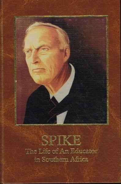 Spike the life of an educator in Southern Africa Michael Barnard Ellard Whiley